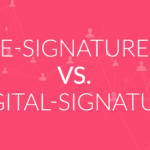 Electronic Signature vs Digital Signature: A Breakdown
