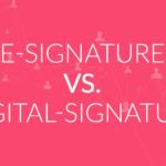 Electronic Signature vs Digital Signature: A Breakdown